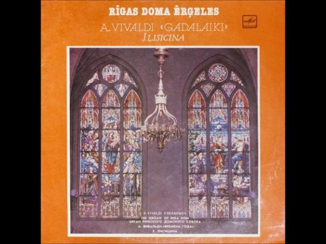 Antonio Vivaldi  Времена года Евгения Лисицына  Орган Рижского Домского Собора, 1983 6